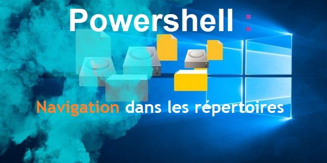 Tutoriel Powershell - Navigation dans les répertoires